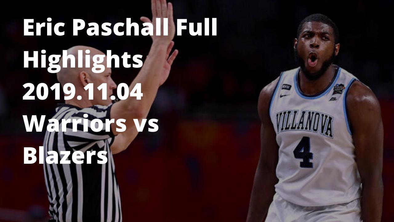 Eric Paschall Full Highlights 2019.11.04 Warriors vs Blazers